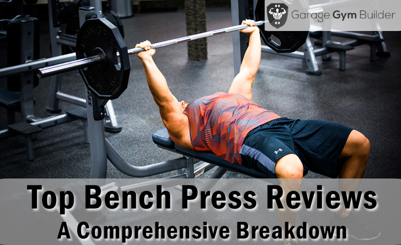 Best bench press reviews november benefits and