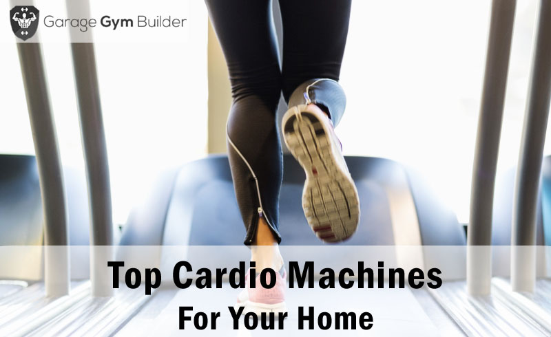 Top Cardio Machines