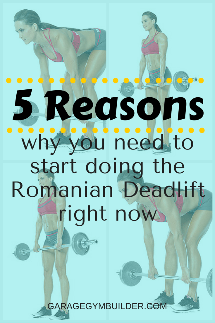 The Benefits Of The Romanian Deadlift Garage Gym Builder