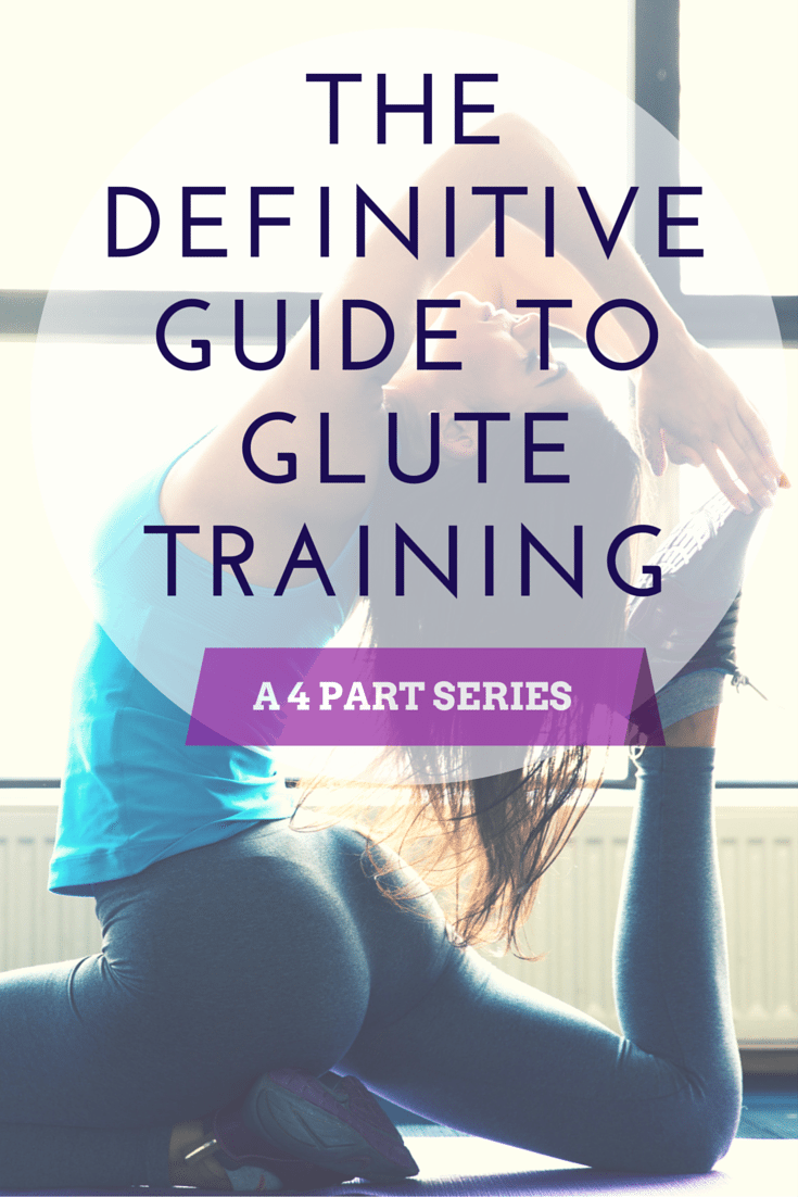 definitive guide to glute training