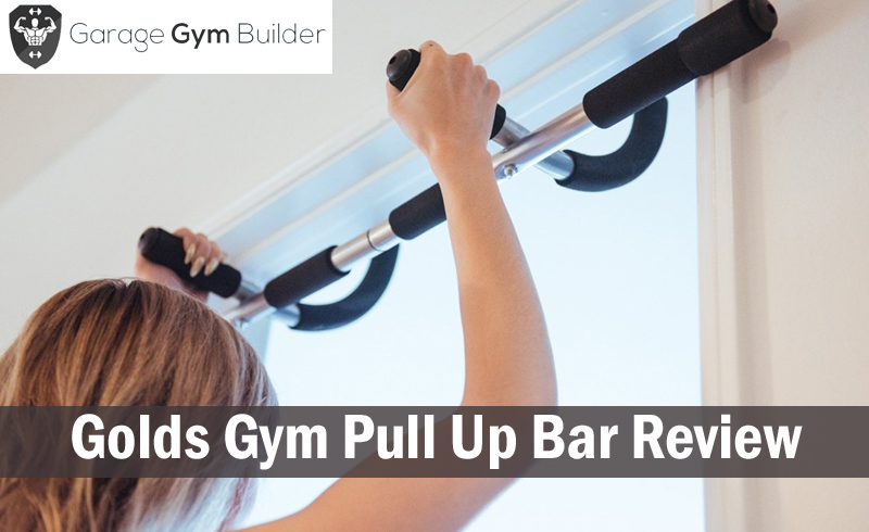 Golds Gym Pull Up Bar Review