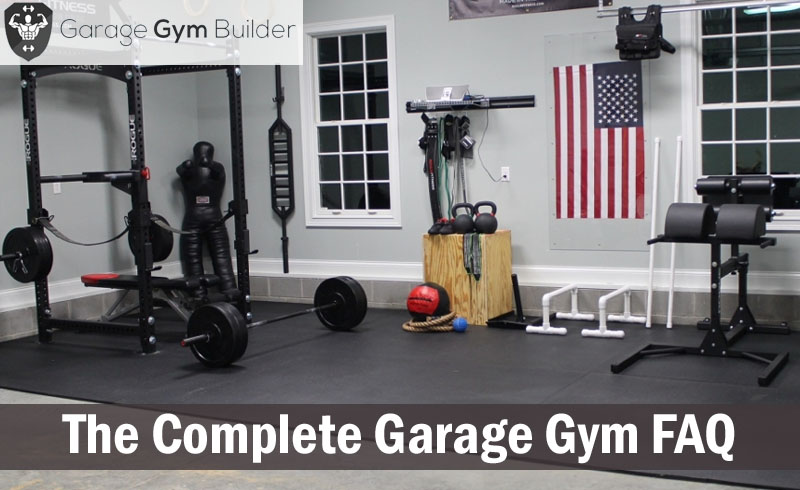 The Complete Garage Gym FAQ