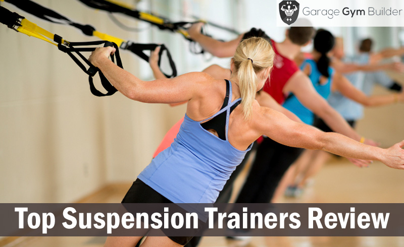 Top Suspension Trainers for 2017 – An In Depth Review