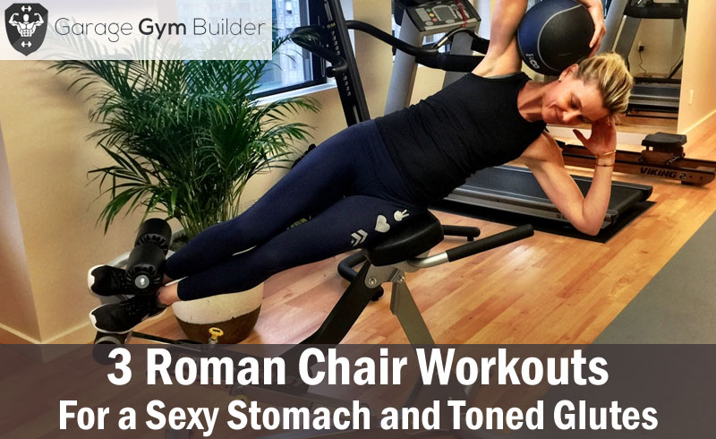 Roman chair workouts for a sexy stomach and toned glutes