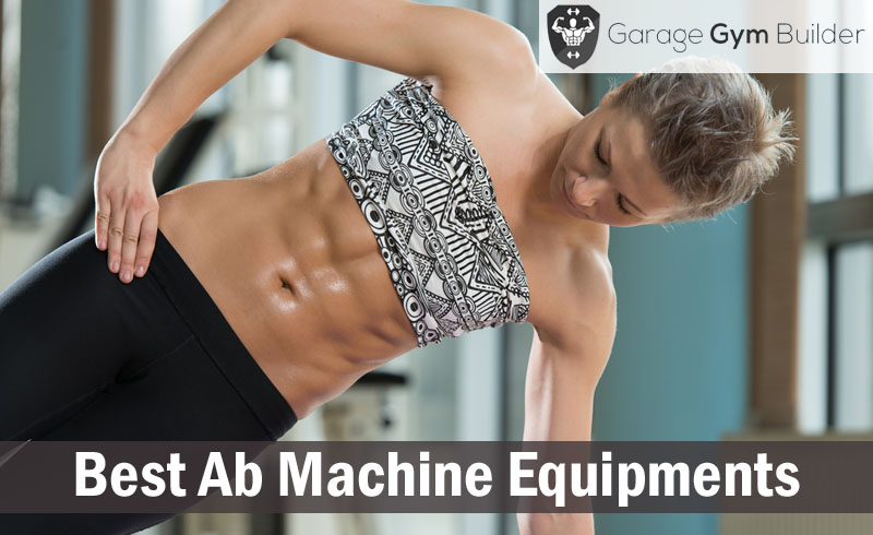 Best Ab Machine Equipments