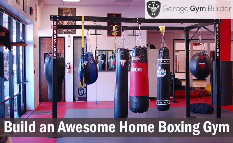 How to build an incredible home garage boxing gym