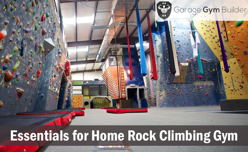 Essentials for your home rock climbing gym november