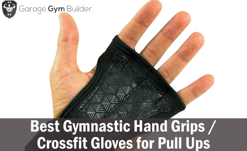 Best Gymnastic Hand Grips / Crossfit Gloves for Pull Ups