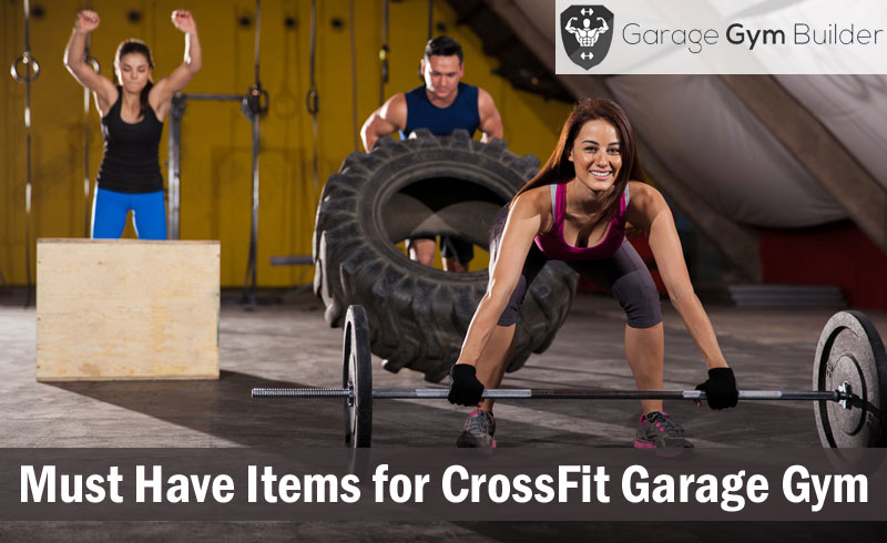 Must have items for your crossfit garage gym september