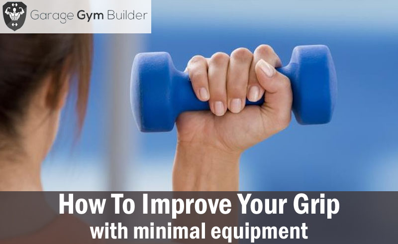 How to improve your grip with minimal equipment