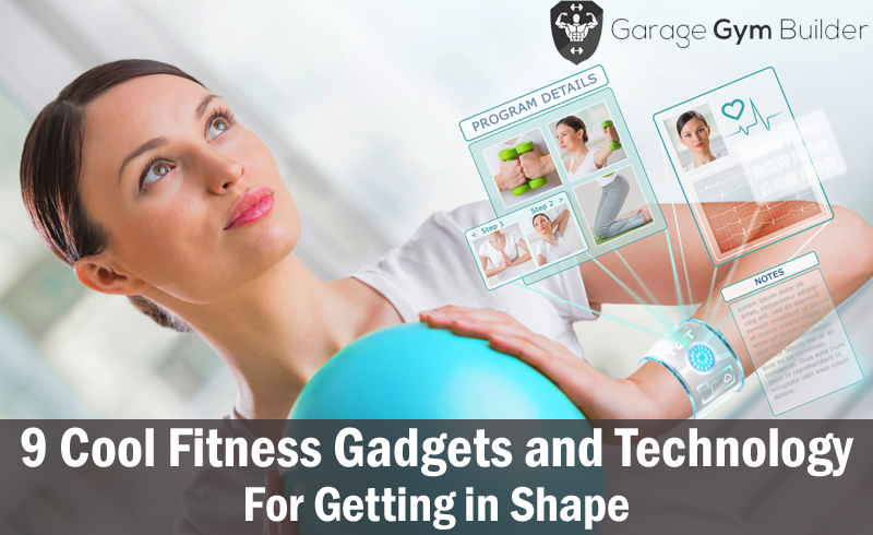 9 Cool Fitness Gadgets and Technology