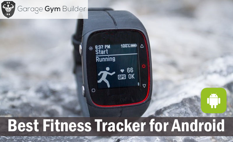 Best Fitness Tracker for Android 2016