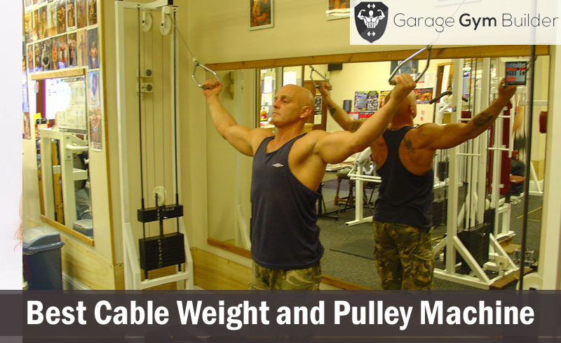 Best cable weight and pulley machine reviews june