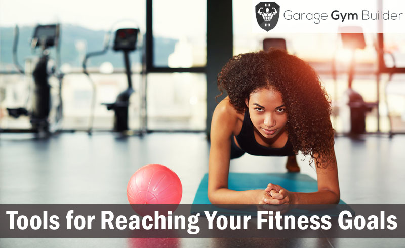 Tools for Reaching Your Fitness Goals