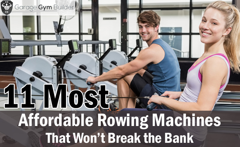 Cheap and Affordable Rowing Machines