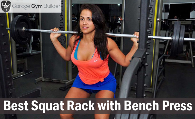 Best Squat Rack with Bench Press Review 2018