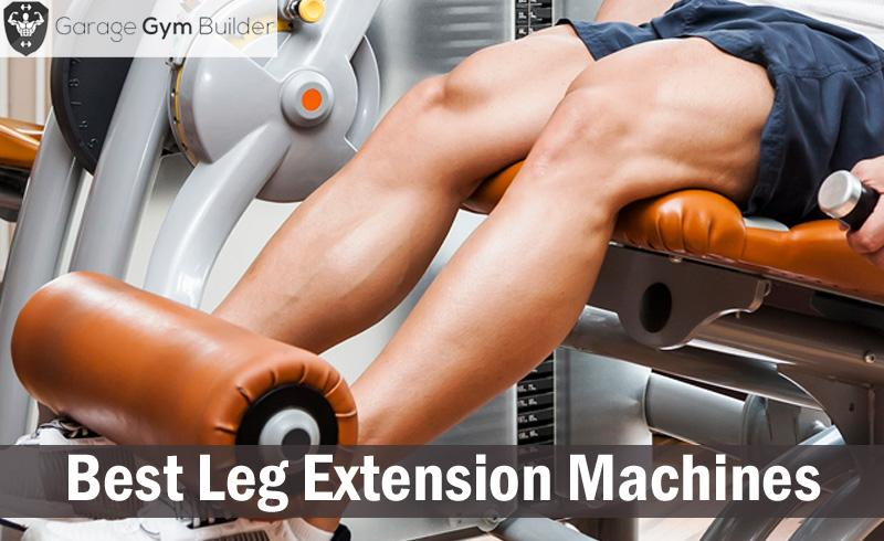 Best Leg Extension Machines Review January 2019