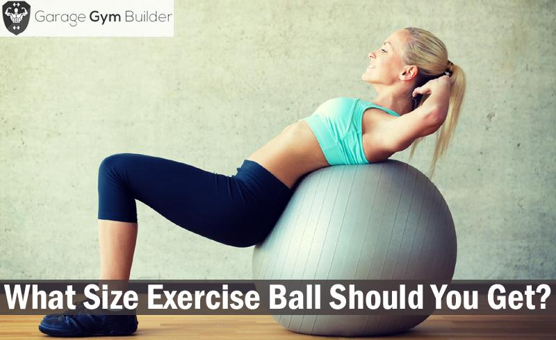 What Size Exercise Ball Should You Get