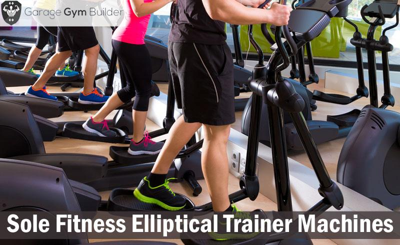 Sole Fitness Elliptical Trainer Machines