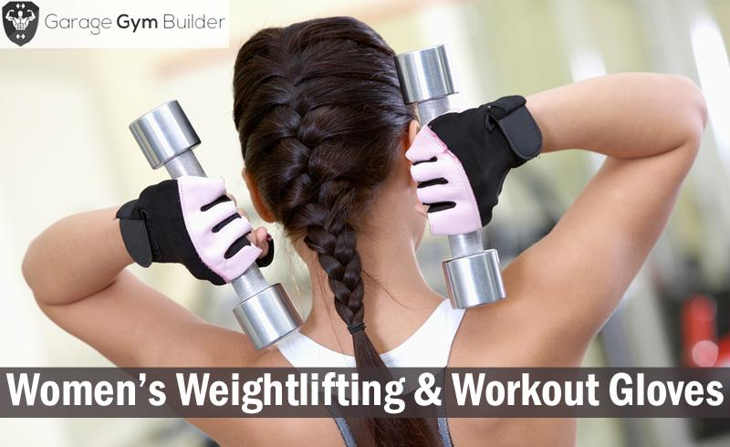 best Weightlifting and Workout Gloves for women