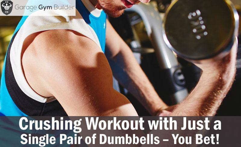 Crushing Workout with Just a Single Pair of Dumbbells