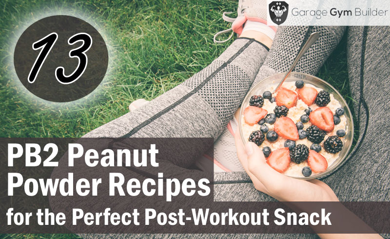 13 PB2 Peanut Powder Recipes for the Perfect Post-Workout Snack