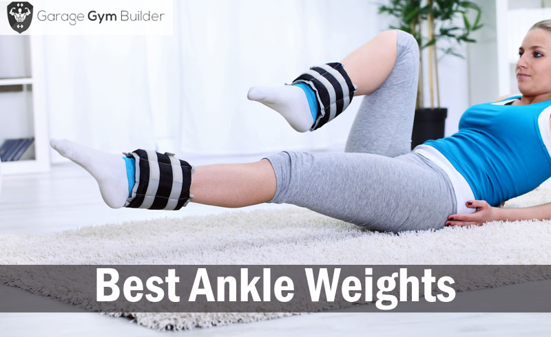 Best Ankle Weights Review 2017