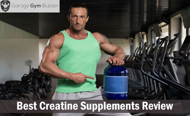 Best Creatine Supplements Review 2017
