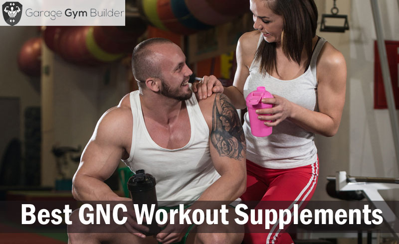 Best GNC Workout Supplements Review 2017