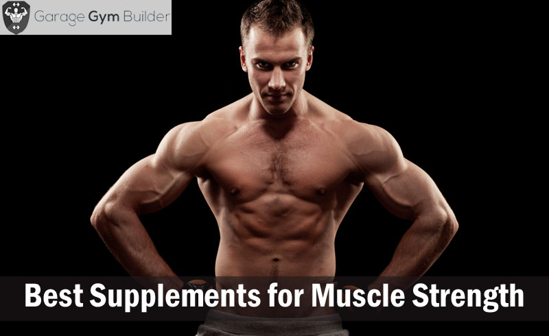 Best Supplements for Muscle Strength Review 2017
