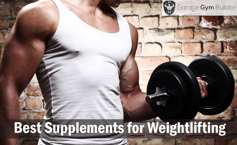 Best Supplements for Weightlifting Review 2017