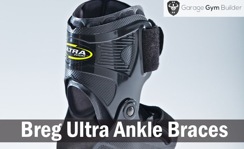Breg Ultra Ankle Braces Review 2017
