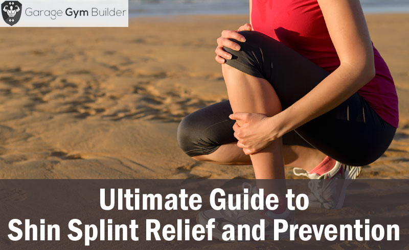 Ultimate Guide to Shin Splint Relief and Prevention