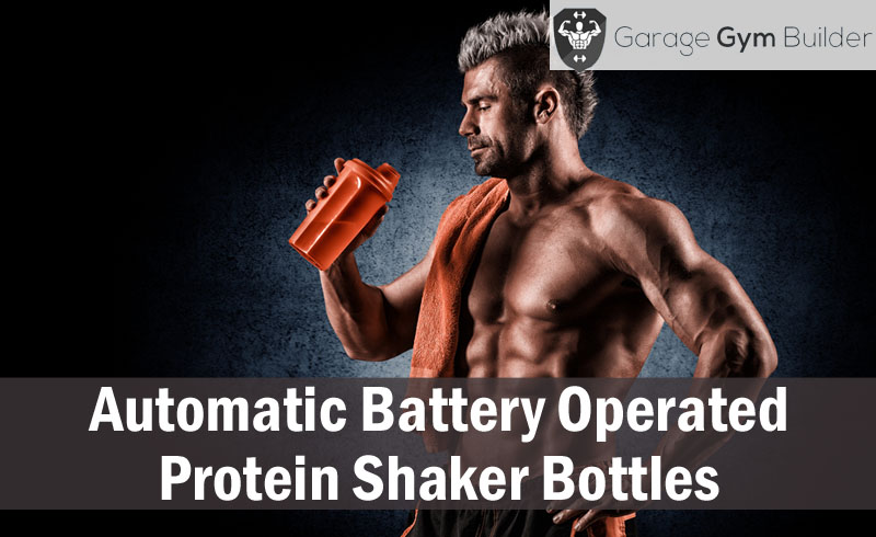 Best Automatic Battery Operated Protein Shaker Bottles Review 2017