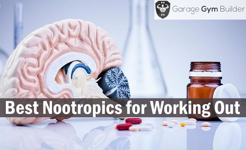 Best Nootropics for Working Out & Exercise