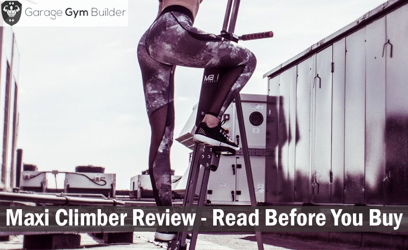 Maxi Climber Review – Read This Before Buying