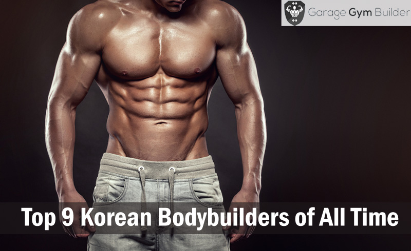 Top 9 Korean Bodybuilders of All Time