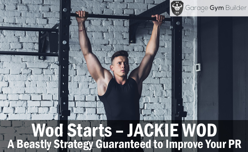 Wod Starts – JACKIE WOD – A Beastly Strategy Guaranteed to Improve Your PR