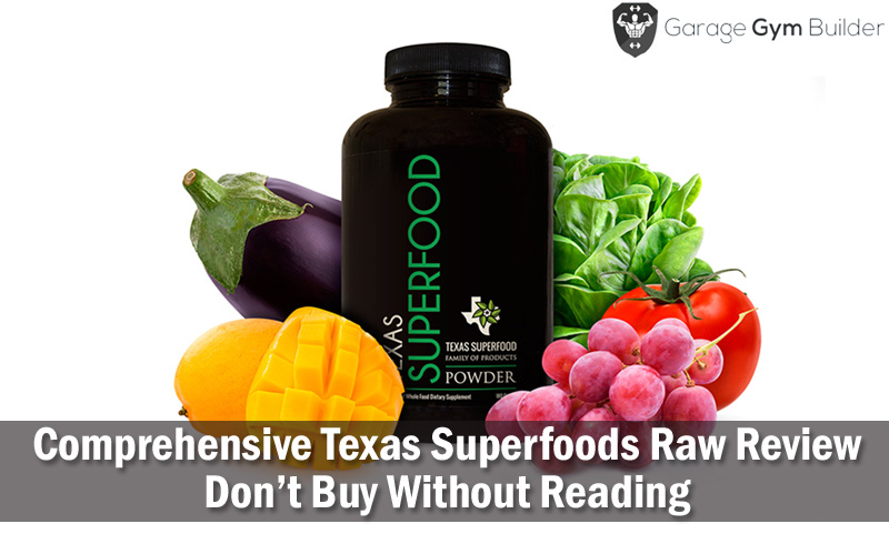 Comprehensive Texas Superfoods Raw Review - Don't Buy Without Reading