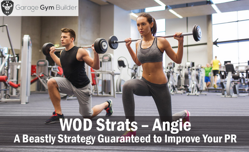 WOD Strats – Angie – A Beastly Strategy Guaranteed to Improve Your PR