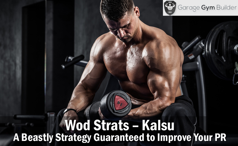 Wod Strats – Kalsu – A Beastly Strategy Guaranteed to Improve Your PR