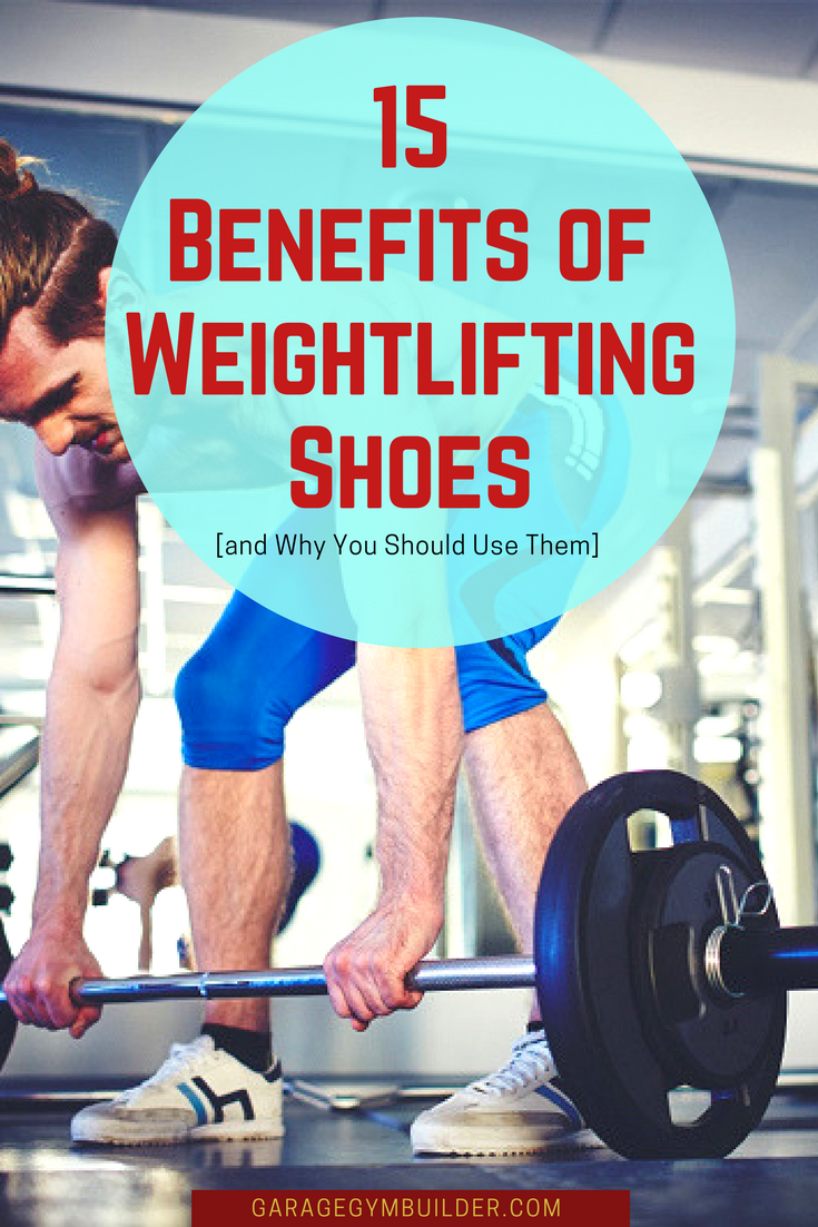 15 Benefits of Weightlifting Shoes and Why You Should Use Them