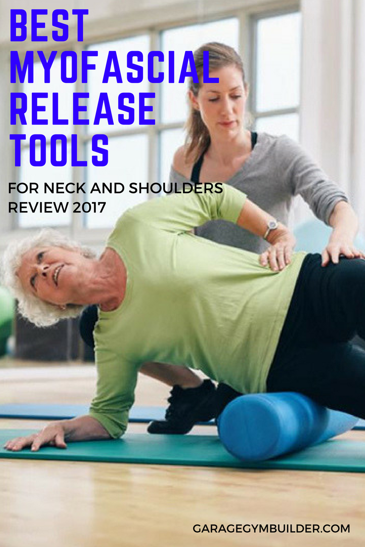 Best Myofascial Release Tools for Neck and Shoulders Review 2017
