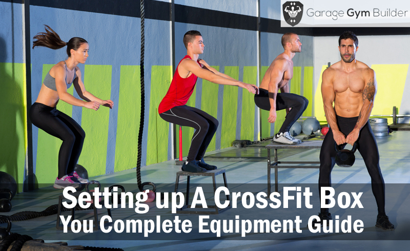 Setting up A CrossFit Box You Complete Equipment Guide