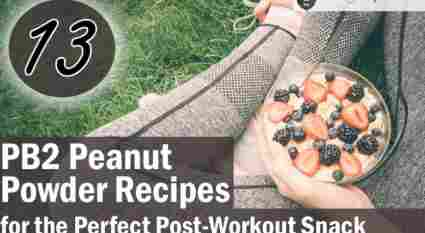 13 PB2 Peanut Powder Recipes for the Perfect Post-Workout Snack 2019