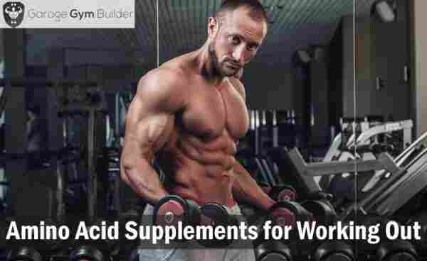 Best Amino Acid Supplements for Working Out 2019