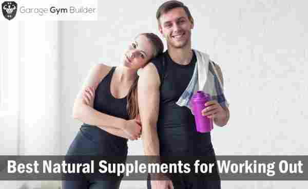 Best Natural Supplements for Working Out Review 2019
