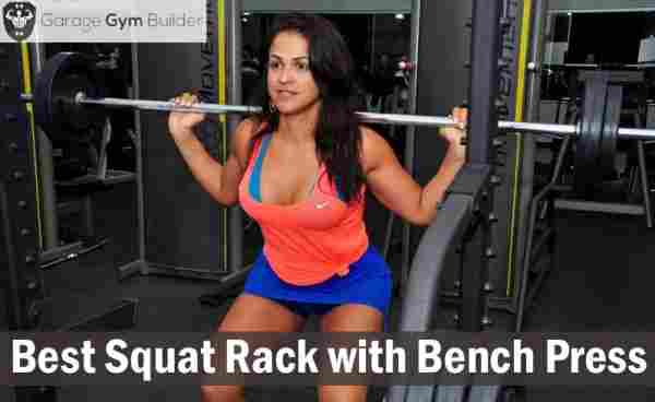 Best Squat Rack with Bench Press Review 2019