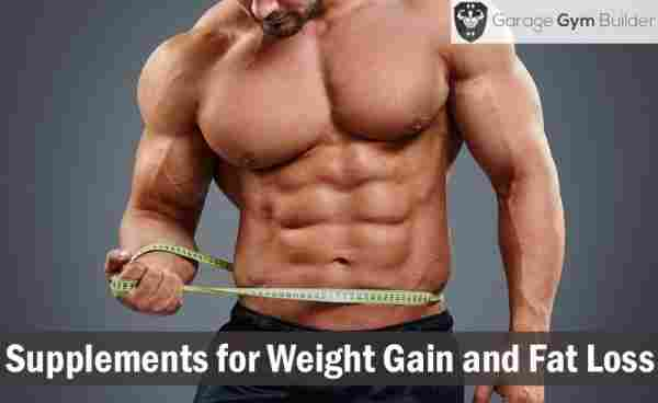 Best Supplements for Weight Gain and Fat Loss 2019