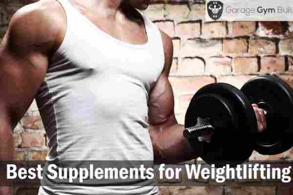Best Supplements for Weightlifting Review 2019